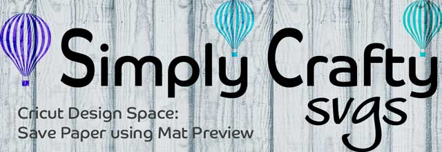 Cricut Design Space – Save Paper Using Mat Preview