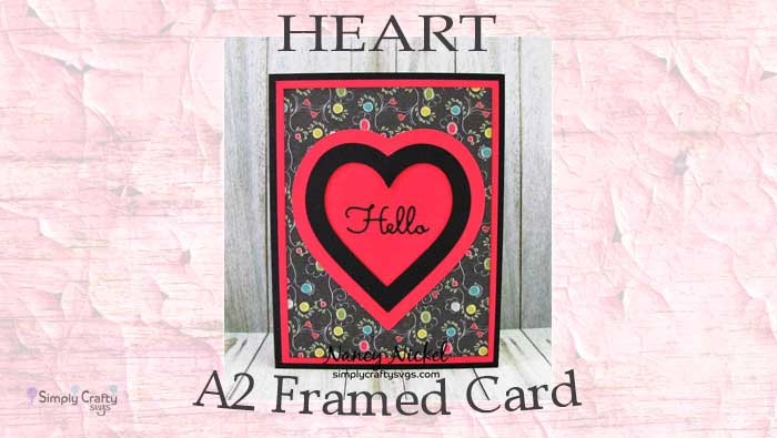 Heart A2 Framed Card by DT Nancy