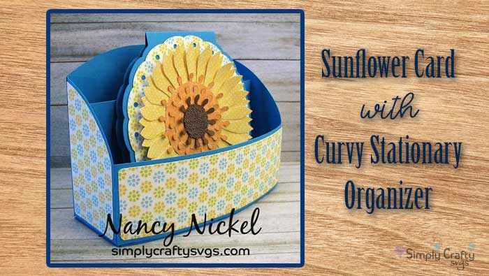 Sunflower Card with Curvy Stationary Organizer by DT Nancy