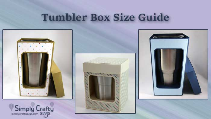 Tumbler Box Size Guide