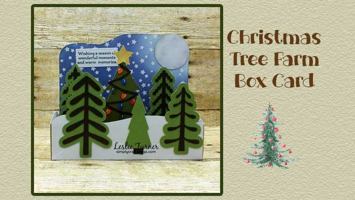 Christmas Tree Farm Box Card by Leslie