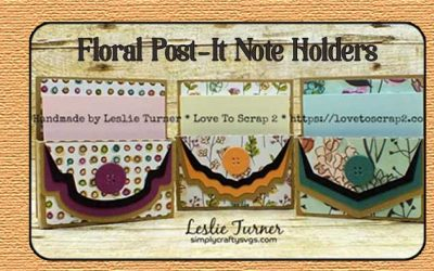 Floral Post-It Note Holders by Leslie