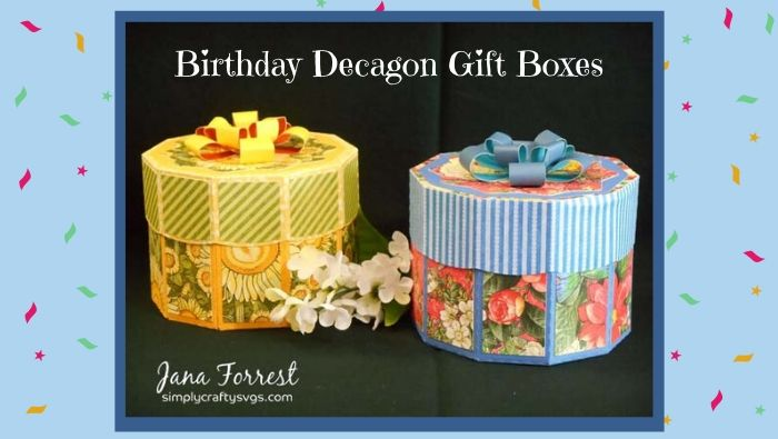 Birthday Decagon Boxes by Jana