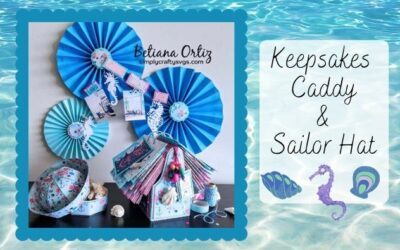 Keepsakes Caddy and Sailor Hat by Betiana